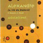 Alexandre Sa vie en énoncés Adolescent