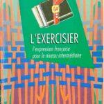 l'exercisier l'expression française pour le niveau intermédiaire